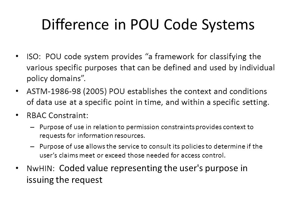 Difference in POU Code Systems ISO: POU code system provides a framework for classifying the various specific purposes that can be defined and used by individual policy domains .