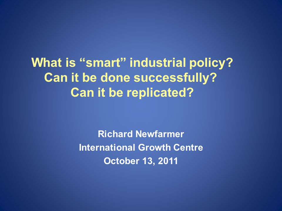 What is smart industrial policy. Can it be done successfully.
