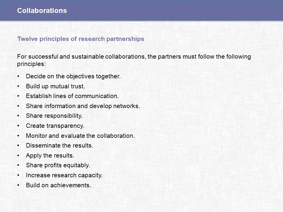 For successful and sustainable collaborations, the partners must follow the following principles: Decide on the objectives together.
