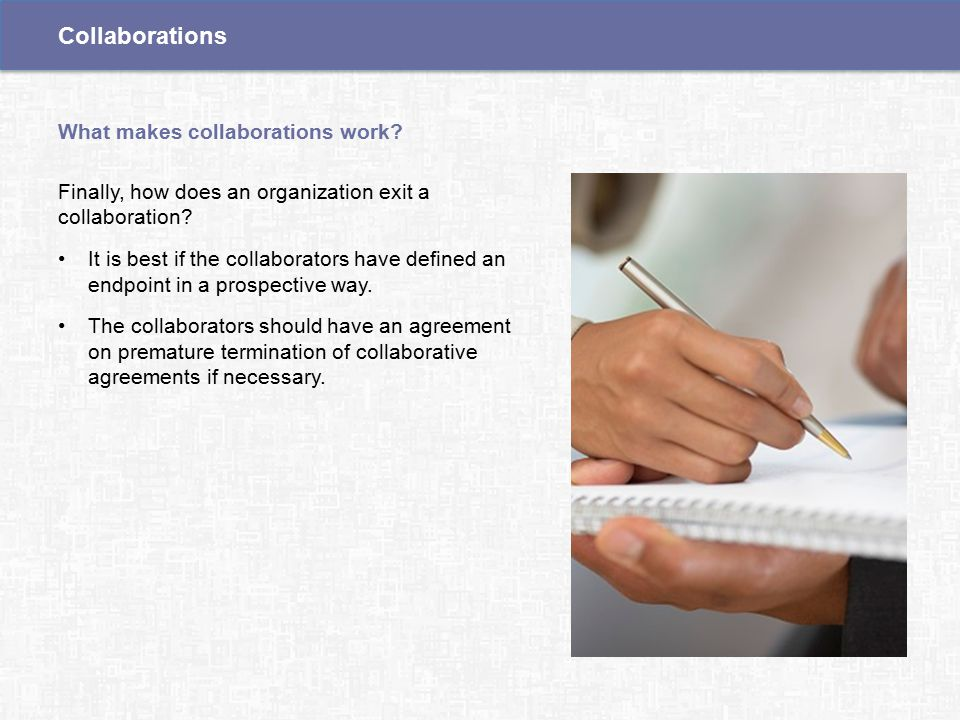 Finally, how does an organization exit a collaboration.