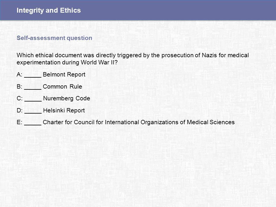 Which ethical document was directly triggered by the prosecution of Nazis for medical experimentation during World War II.