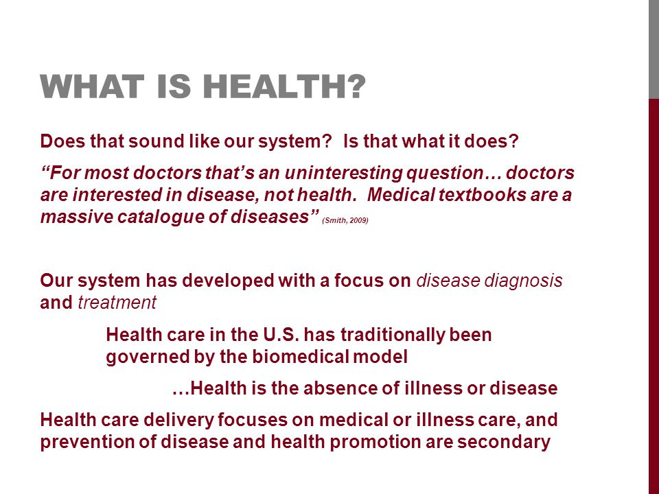 WHAT IS HEALTH. Does that sound like our system. Is that what it does.