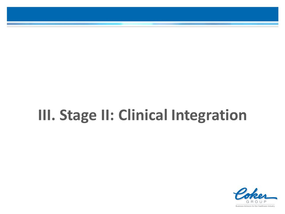 III. Stage II: Clinical Integration