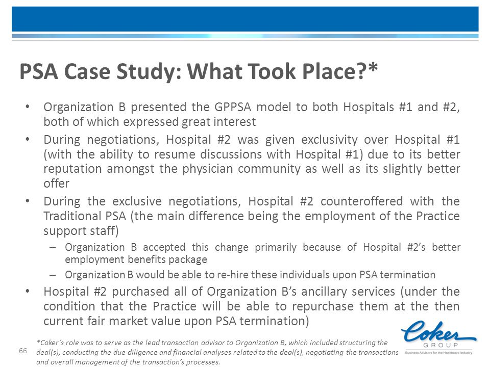 PSA Case Study: What Took Place?* 66 Organization B presented the GPPSA model to both Hospitals #1 and #2, both of which expressed great interest Duri