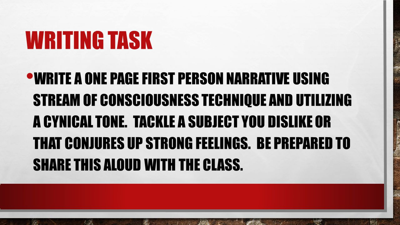 WRITING TASK WRITE A ONE PAGE FIRST PERSON NARRATIVE USING STREAM OF CONSCIOUSNESS TECHNIQUE AND UTILIZING A CYNICAL TONE. TACKLE A SUBJECT YOU DISLIK