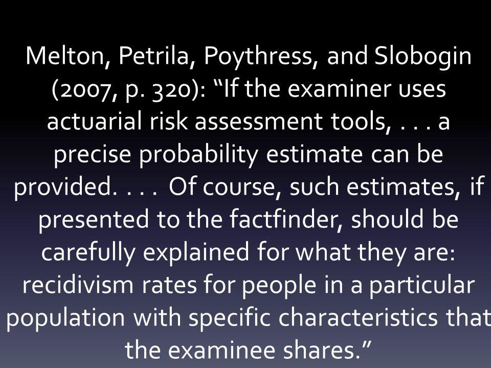 Melton, Petrila, Poythress, and Slobogin (2007, p.
