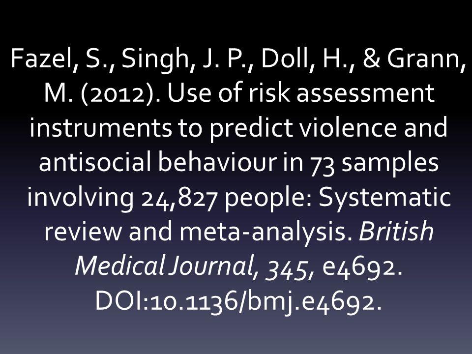 Fazel, S., Singh, J. P., Doll, H., & Grann, M. (2012).