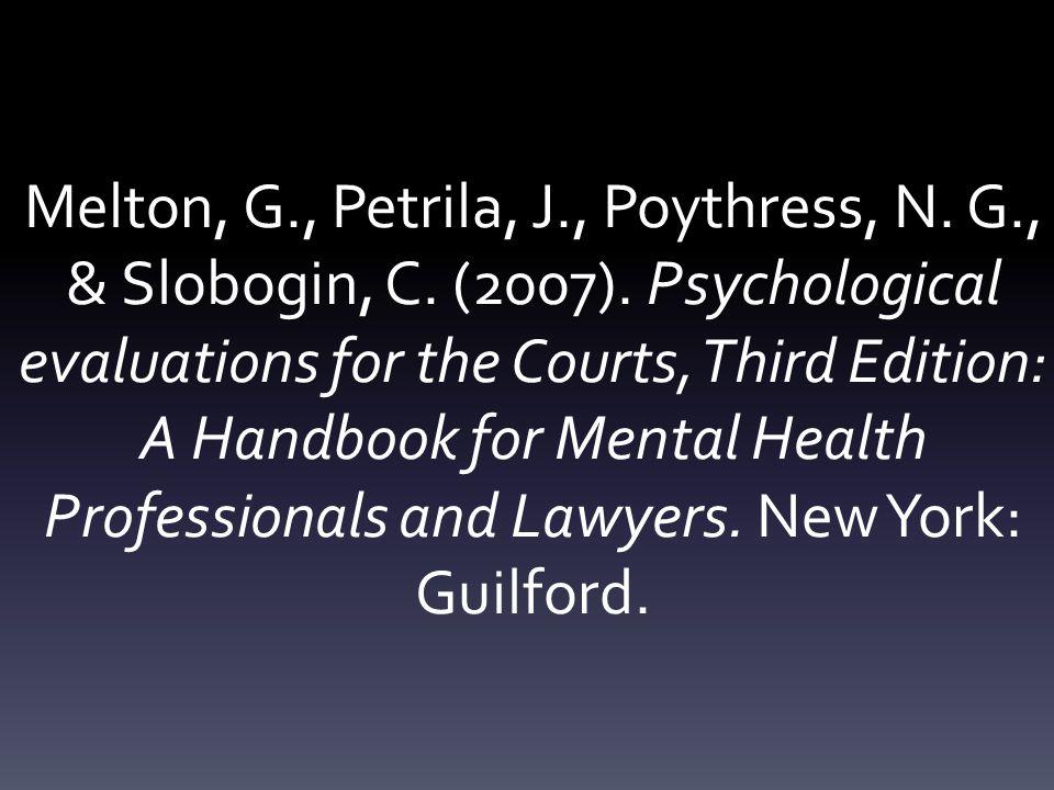 Melton, G., Petrila, J., Poythress, N. G., & Slobogin, C.