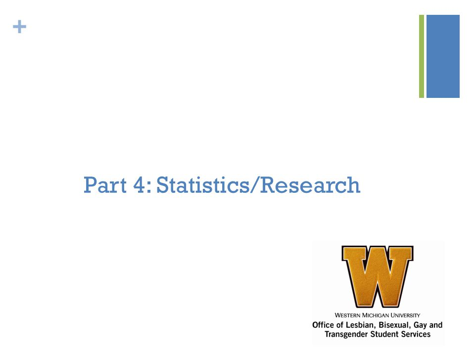 + Part 4: Statistics/Research
