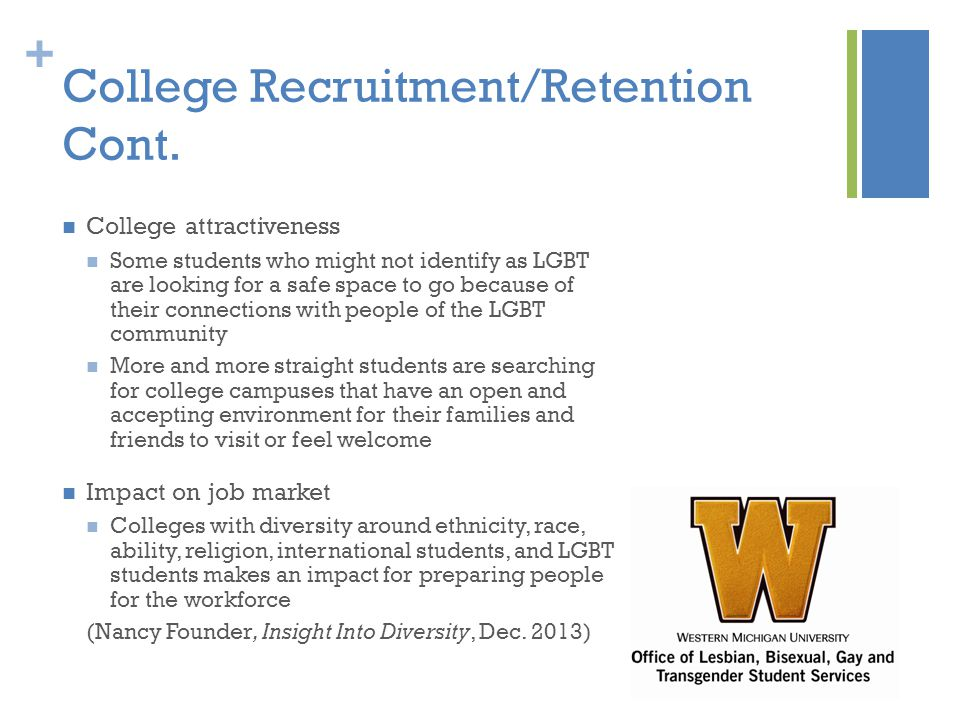 + College Recruitment/Retention Cont.