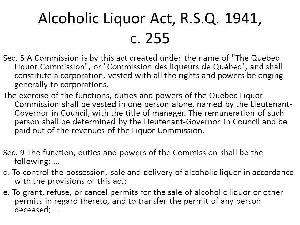 Alcoholic Liquor Act, R.S.Q. 1941, c. 255 Sec.
