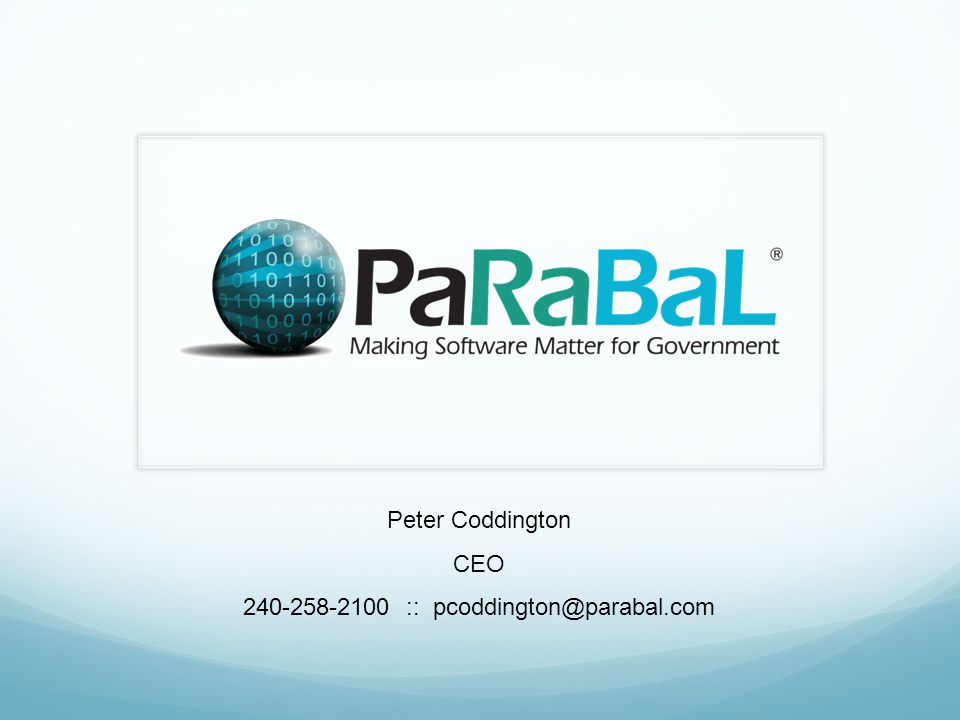 Peter Coddington CEO 240-258-2100 :: pcoddington@parabal.com