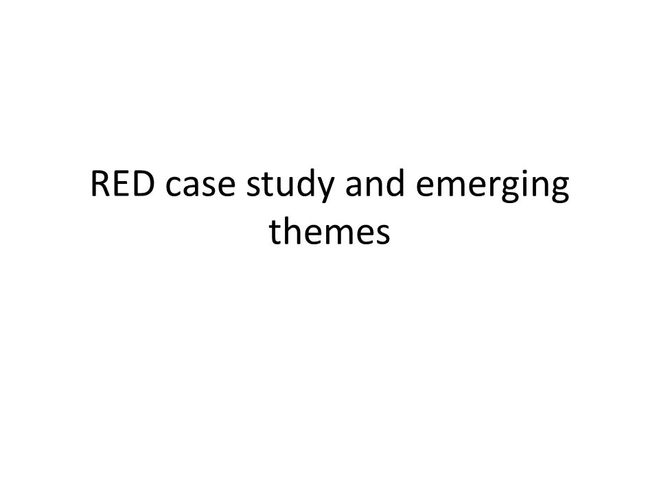 RED case study and emerging themes