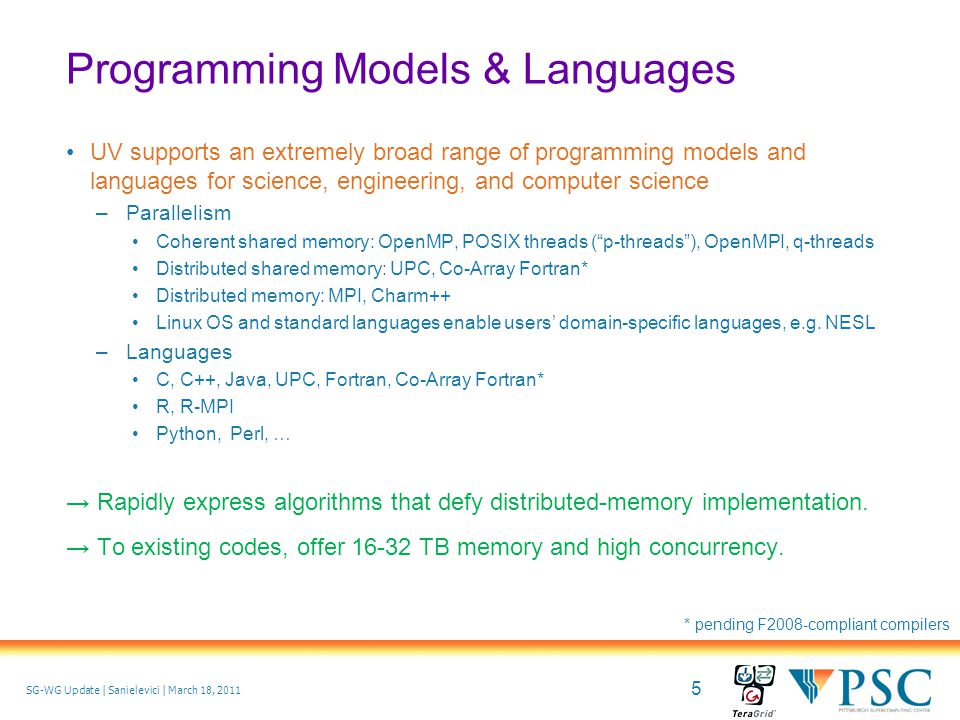 6 © 2010 Pittsburgh Supercomputing Center SG-WG Update | Sanielevici | March 18, 2011 Cache coherency protocols ensure that all data is maintained consistently in all levels of the memory hierarchy.