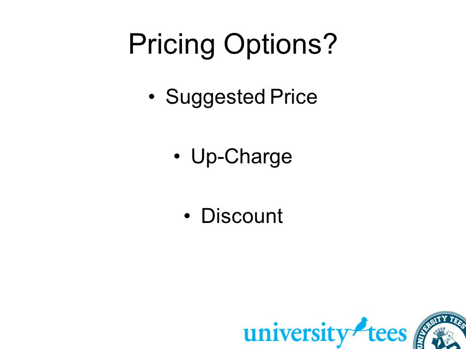 Pricing Options? Suggested Price Up-Charge Discount
