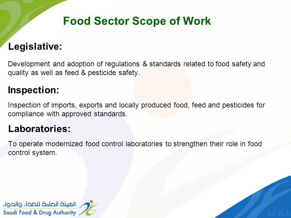 Food Sector Scope of Work Legislative: Development and adoption of regulations & standards related to food safety and quality as well as feed & pesticide safety.
