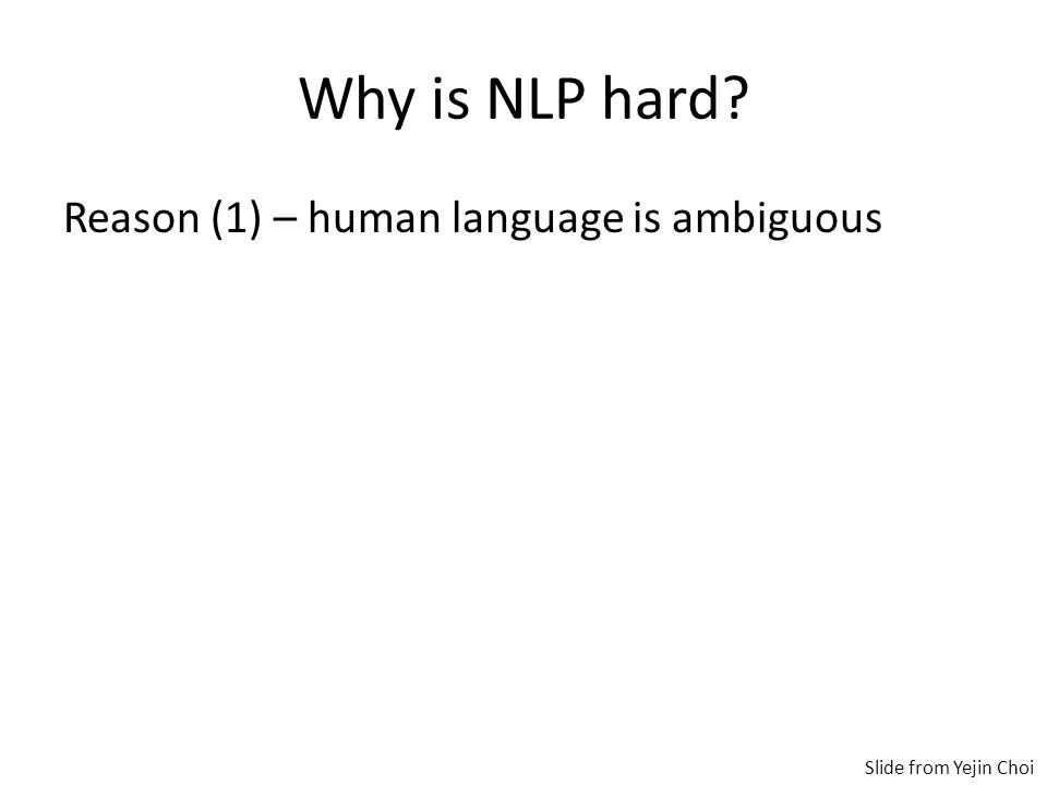 Why is NLP hard.