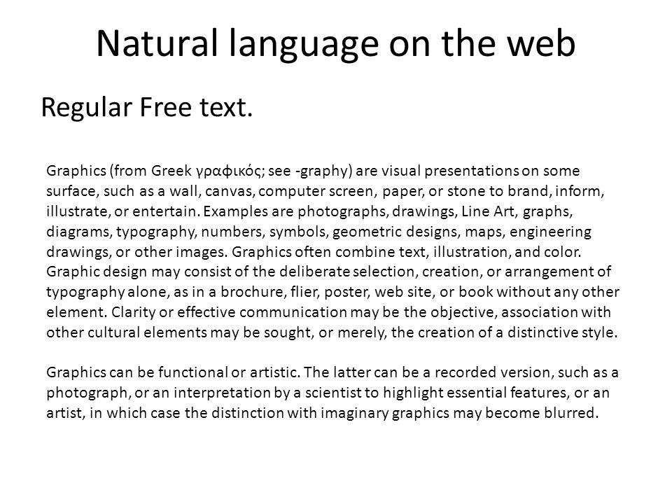 Natural language on the web Regular Free text.