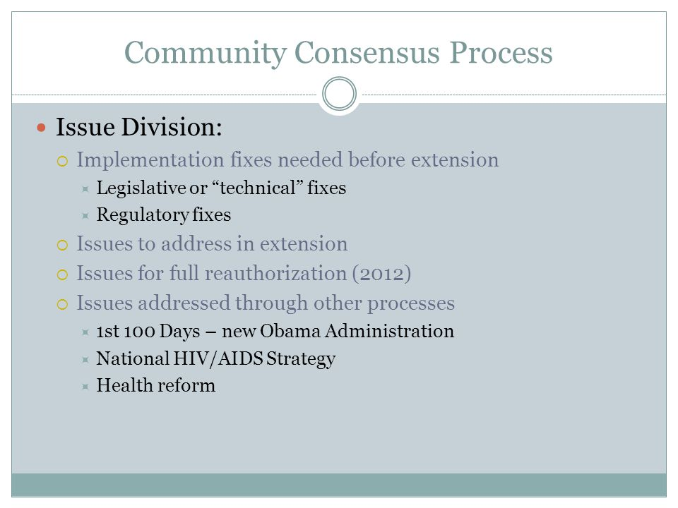 Community Consensus Process Consensus Document Agreement  Final document six specific extension requests and four technical fixes  Initial release on March 10, 2009  Technical fixes previously released  323 organizations signed on  Had support from almost every state  Unprecedented level of support