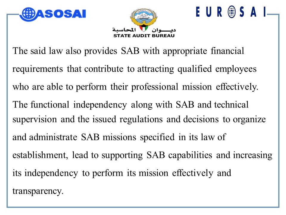 The said law also provides SAB with appropriate financial requirements that contribute to attracting qualified employees who are able to perform their professional mission effectively.