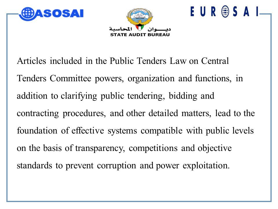 Articles included in the Public Tenders Law on Central Tenders Committee powers, organization and functions, in addition to clarifying public tendering, bidding and contracting procedures, and other detailed matters, lead to the foundation of effective systems compatible with public levels on the basis of transparency, competitions and objective standards to prevent corruption and power exploitation.