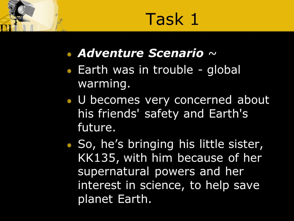 Task 1 Adventure Scenario ~ Earth was in trouble - global warming.