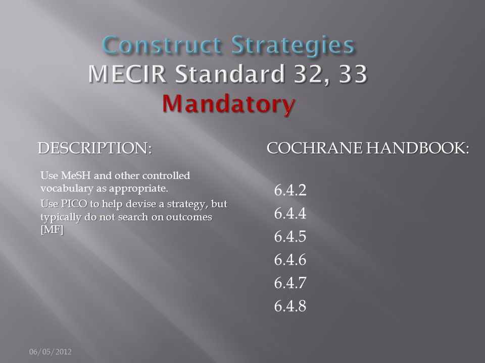 DESCRIPTION: COCHRANE HANDBOOK: Use MeSH and other controlled vocabulary as appropriate.