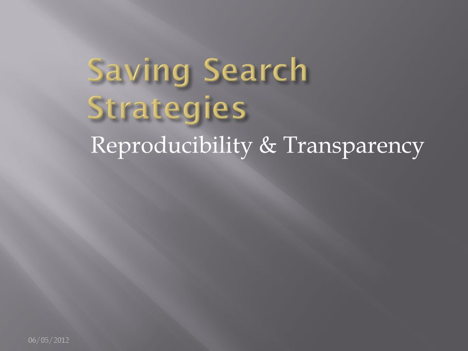 Reproducibility & Transparency 06/05/2012
