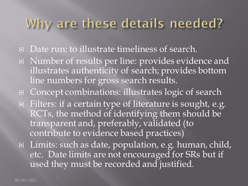  Date run: to illustrate timeliness of search.