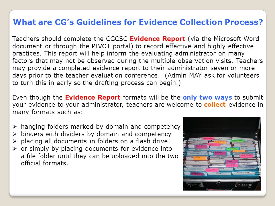 What are CG's Guidelines for Evidence Collection Process? Teachers should complete the CGCSC Evidence Report (via the Microsoft Word document or throu