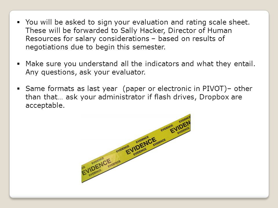  You will be asked to sign your evaluation and rating scale sheet.