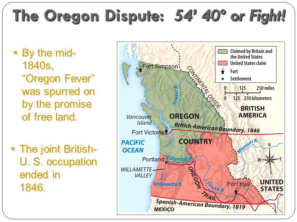 The Oregon Dispute: 54' 40º or Fight.