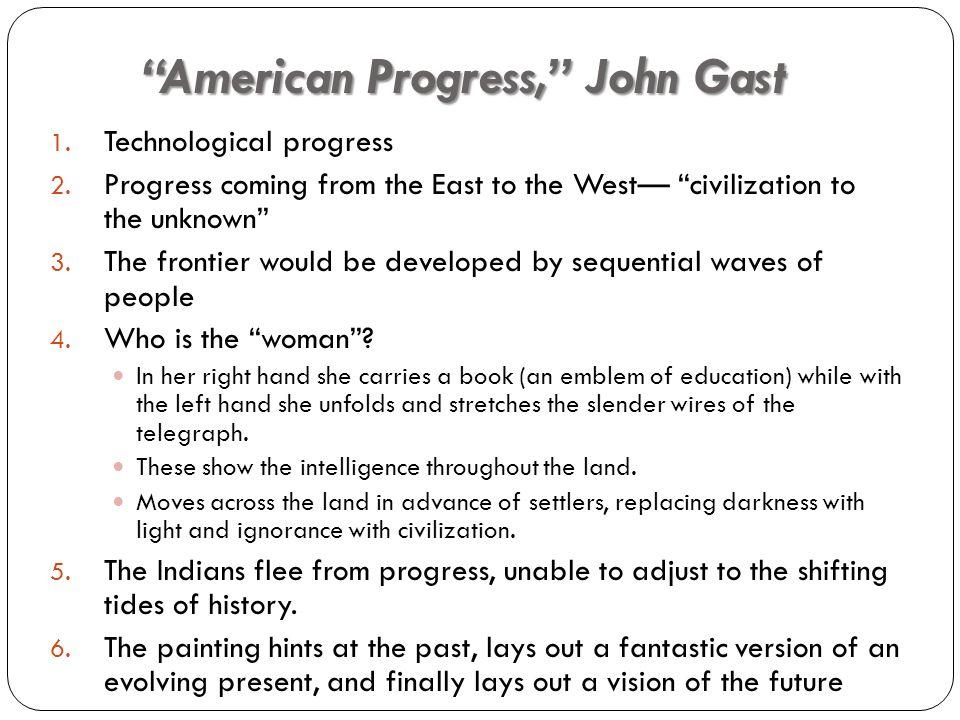 American Progress, John Gast 1. Technological progress 2.