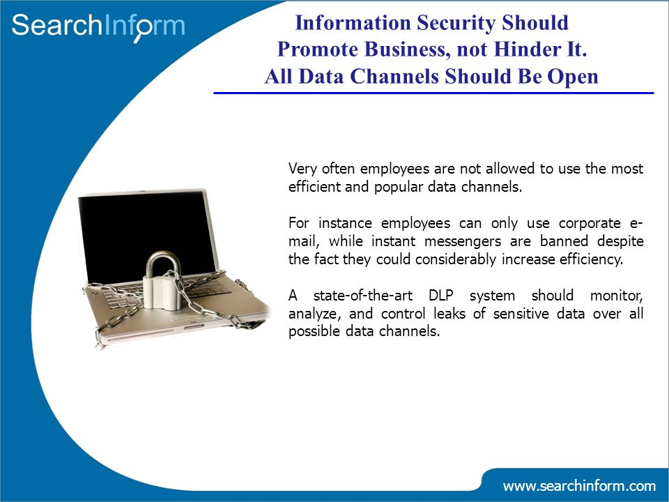 www.searchinform.com Very often employees are not allowed to use the most efficient and popular data channels.