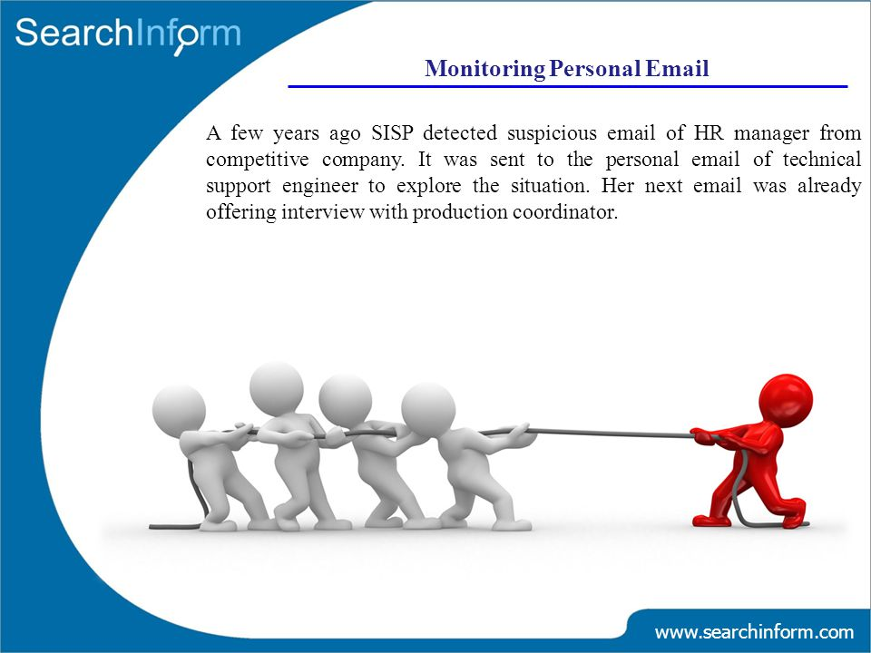 www.searchinform.com A few years ago SISP detected suspicious email of HR manager from competitive company.