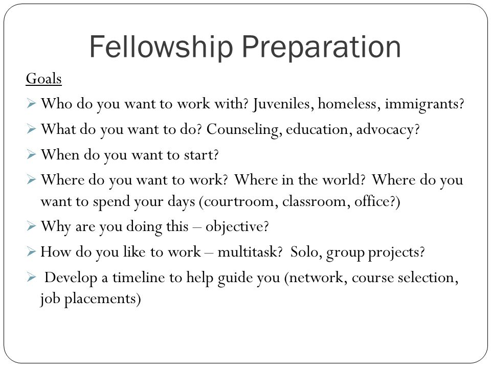 Fellowship Preparation Goals  Who do you want to work with.