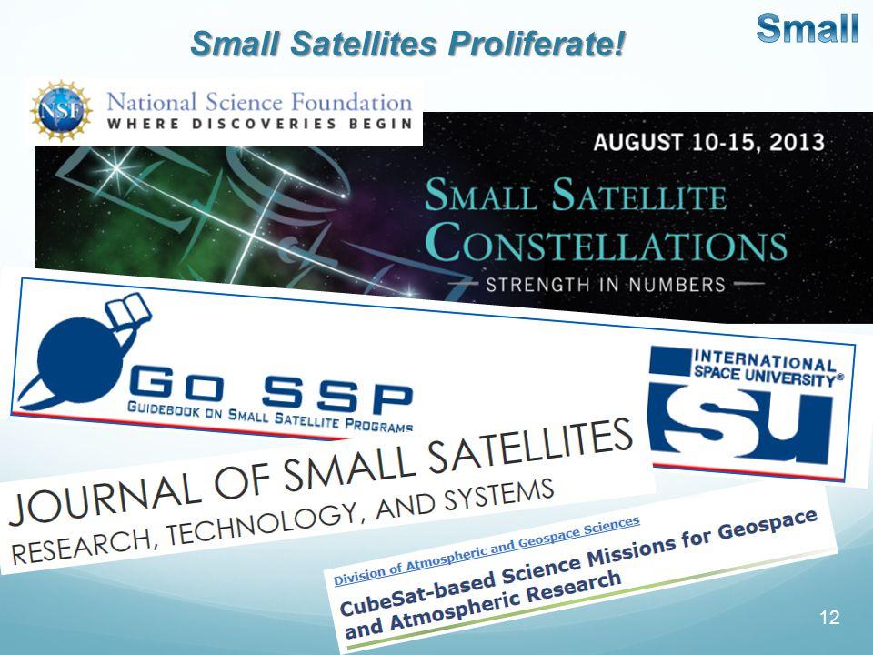 Small Satellites Proliferate! 12