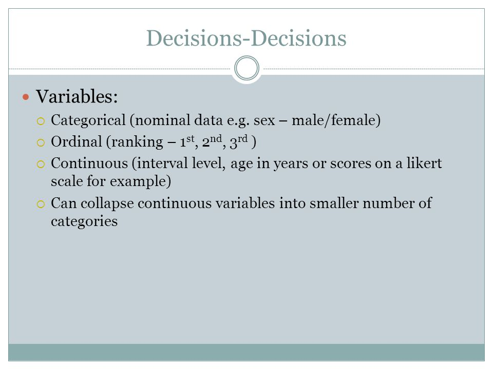 Decisions-Decisions Variables:  Categorical (nominal data e.g.