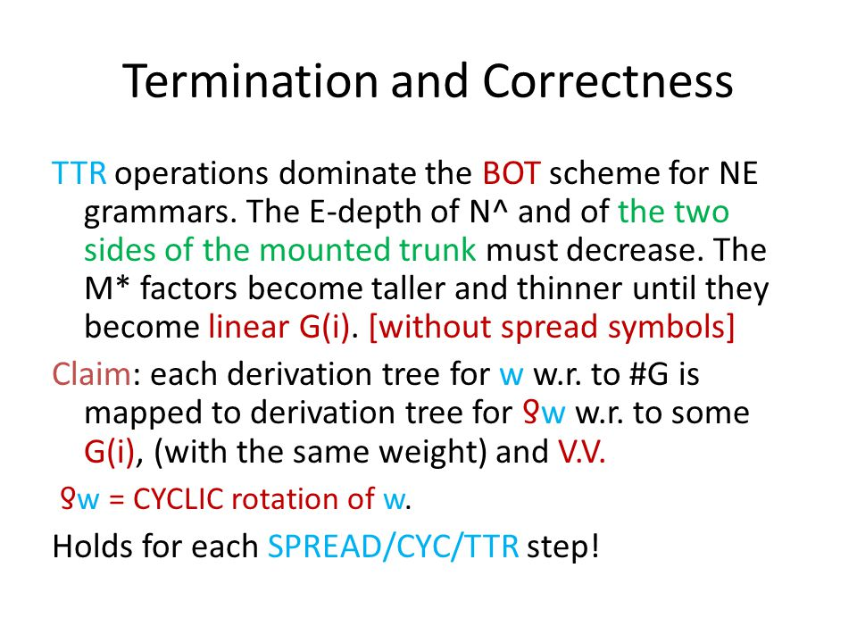Termination and Correctness TTR operations dominate the BOT scheme for NE grammars.