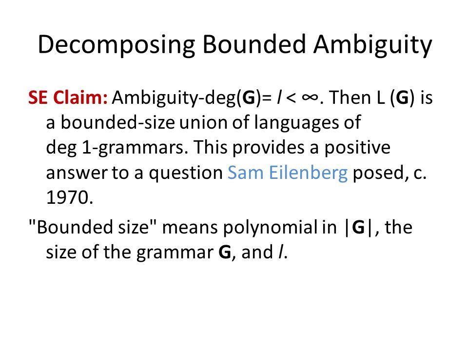 Decomposing Bounded Ambiguity SE Claim: Ambiguity-deg(G)= l < ∞.