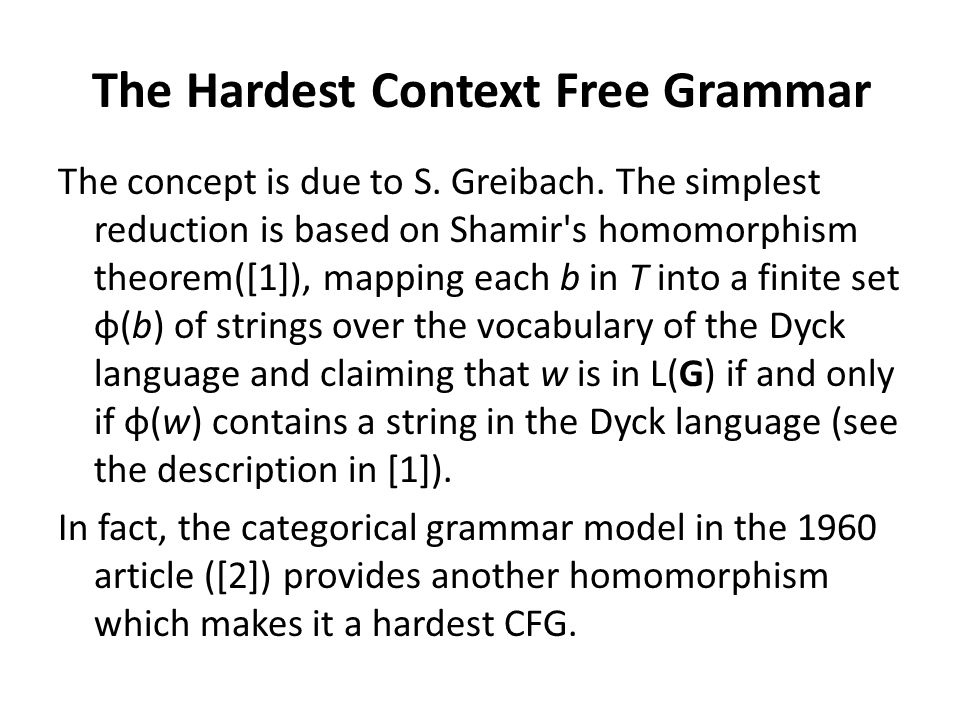 The Hardest Context Free Grammar The concept is due to S.