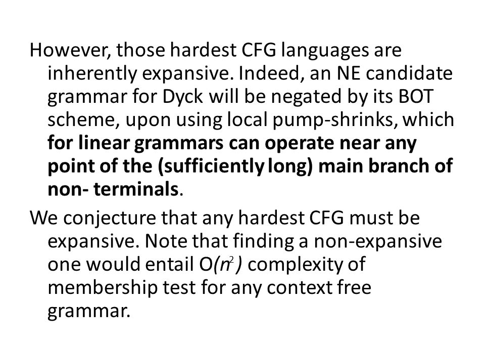 However, those hardest CFG languages are inherently expansive.