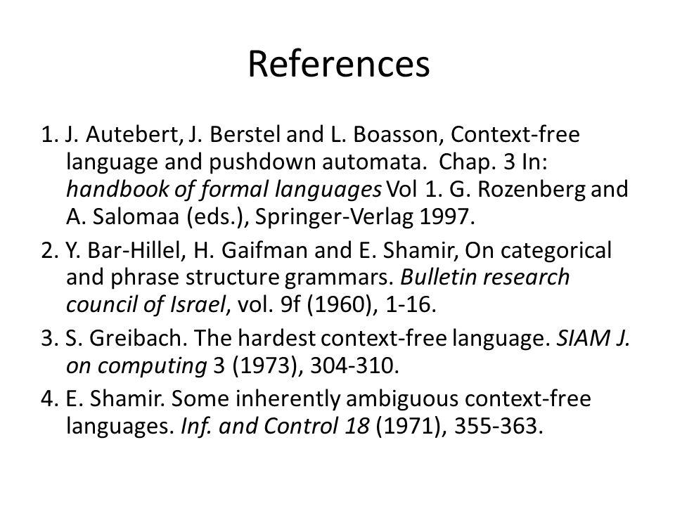 References 1. J. Autebert, J. Berstel and L.