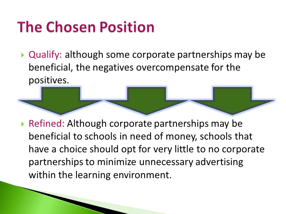  Qualify: although some corporate partnerships may be beneficial, the negatives overcompensate for the positives.