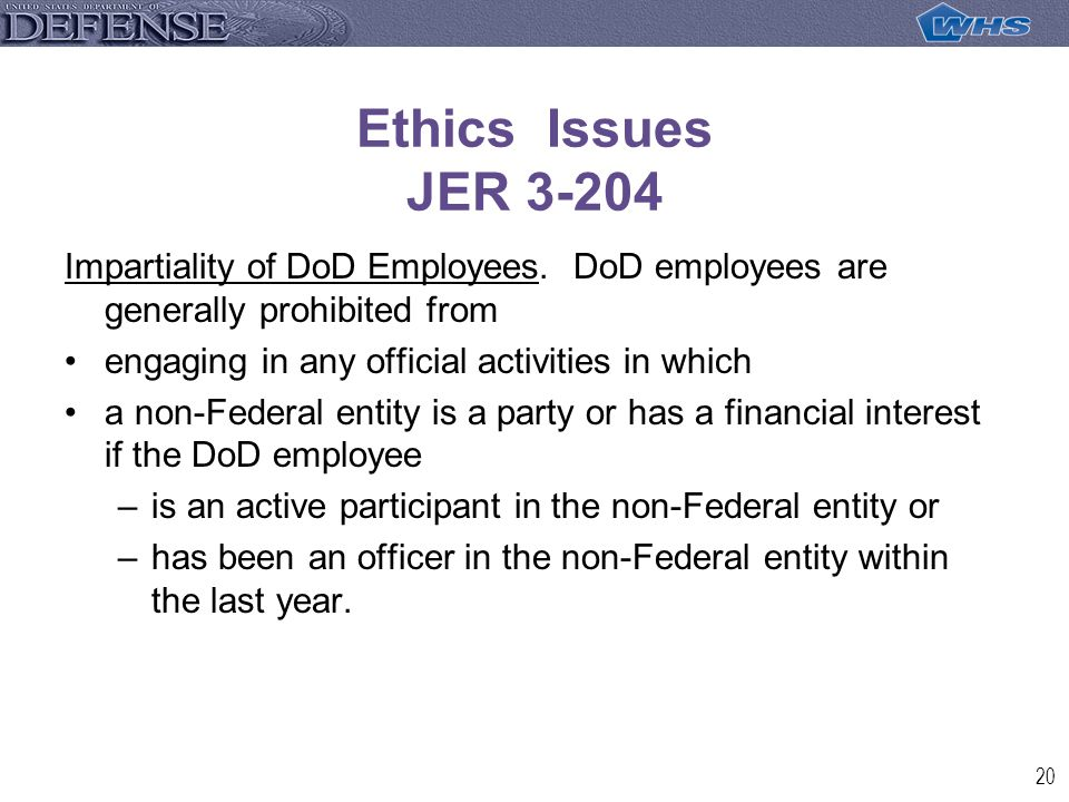 20 Ethics Issues JER 3-204 Impartiality of DoD Employees.
