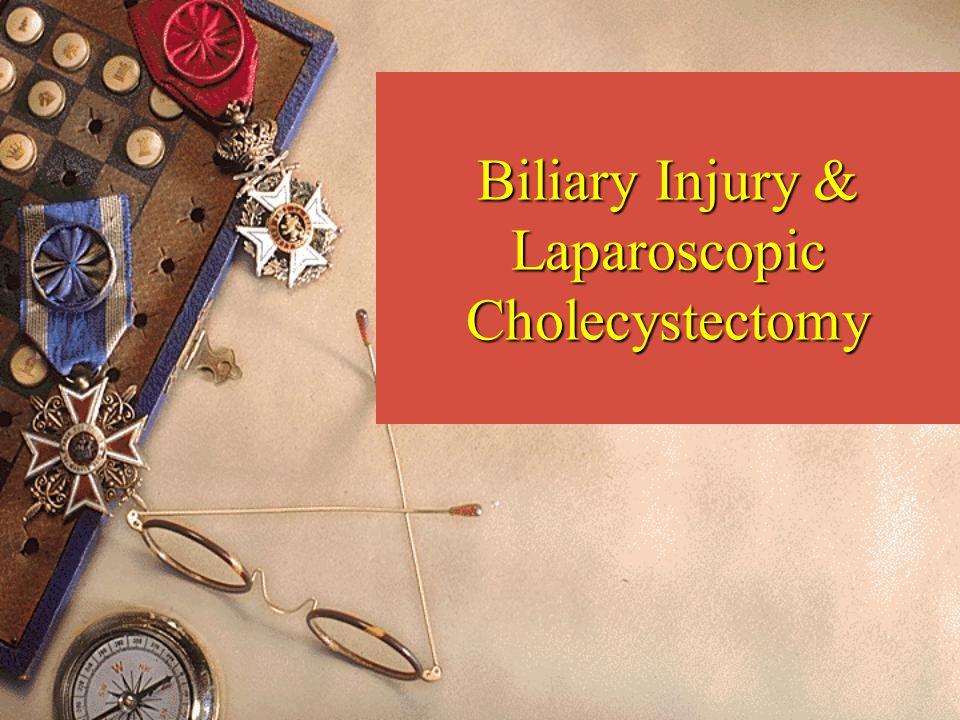 Biliary Injury & Laparoscopic Cholecystectomy