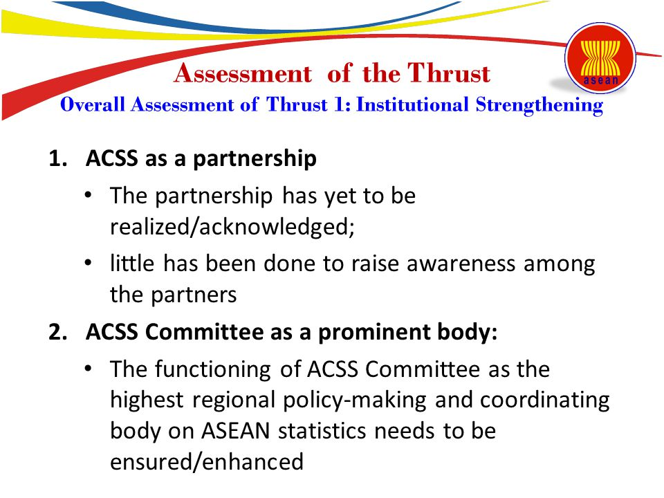1.ACSS as a partnership The partnership has yet to be realized/acknowledged; little has been done to raise awareness among the partners 2.ACSS Committ