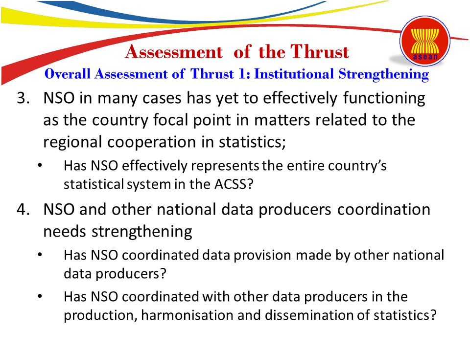 3.NSO in many cases has yet to effectively functioning as the country focal point in matters related to the regional cooperation in statistics; Has NS