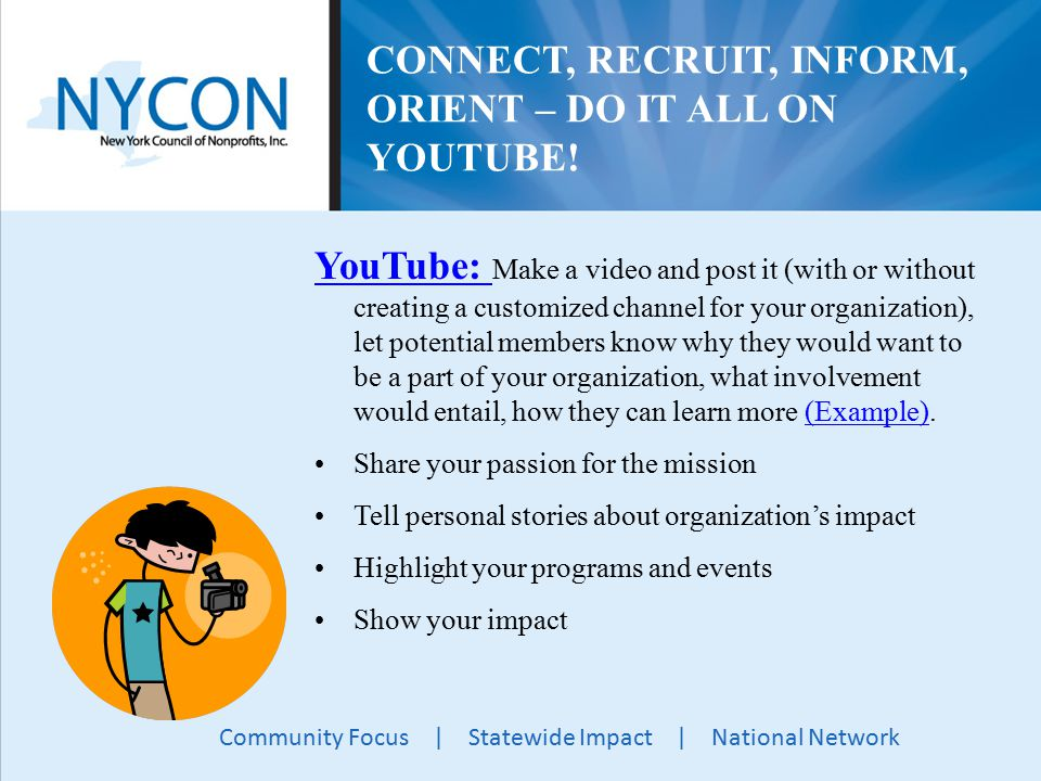 Community Focus | Statewide Impact | National Network CONNECT, RECRUIT, INFORM, ORIENT – DO IT ALL ON YOUTUBE.
