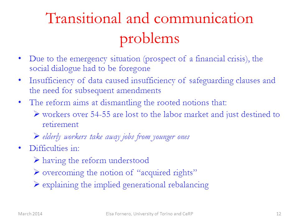 Transitional and communication problems Due to the emergency situation (prospect of a financial crisis), the social dialogue had to be foregone Insuff